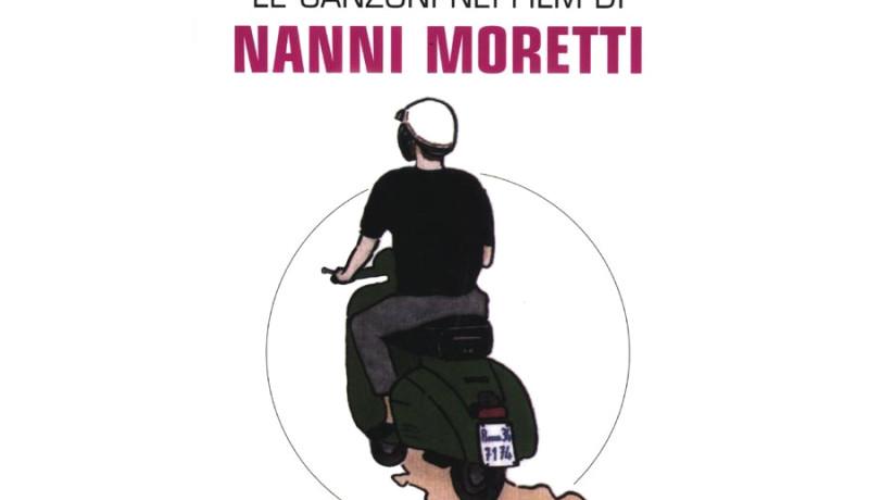 Le canzoni nei film di Nanni Moretti