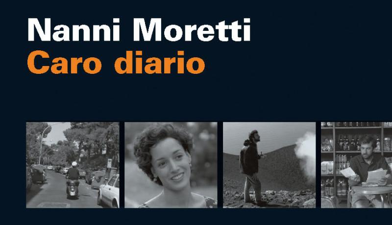 Nanni Moretti. Caro diario